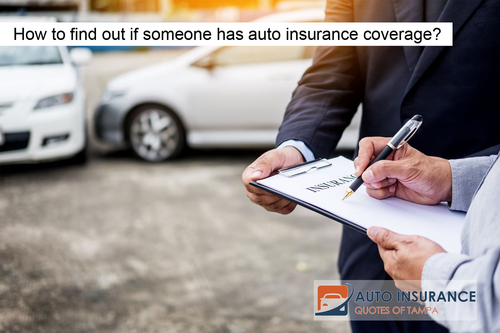 How to find out if someone has auto insurance coverage?