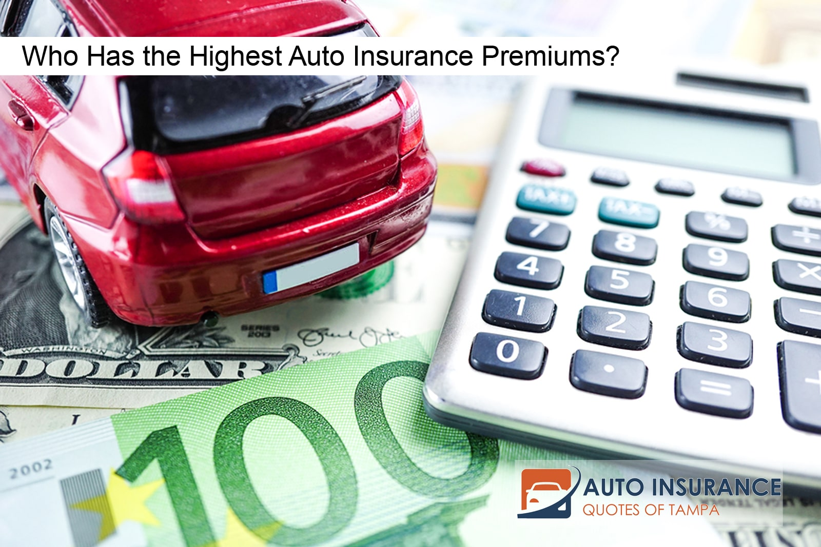 Who Has the Highest Auto Insurance Premiums?